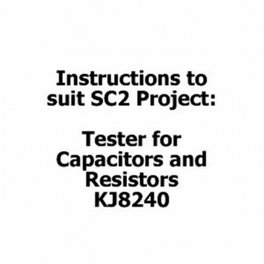 Instructions to suit SC2 Project - KJ8240 Tester for Capacitors and Resistors